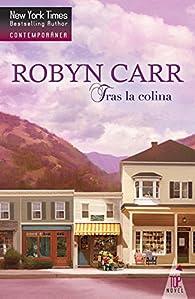 Tras la colina par Robyn Carr