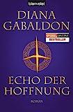 Echo der Hoffnung: Roman (Die Highland-Saga, Band 7) - Diana Gabaldon