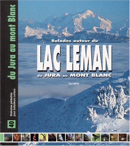 Balades autour du Lac Léman du Jura au Mont Blanc par Guide Pélican, Bruno Pambour