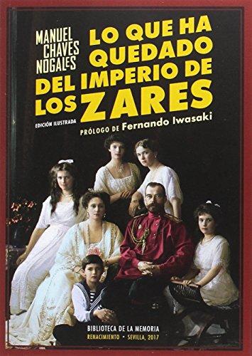 Lo que ha quedado del imperio de los zares (Biblioteca de la Memoria, Serie Menor) por Manuel Chaves Nogales