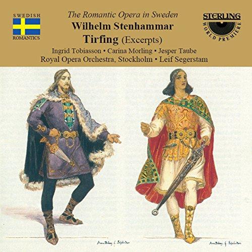 Stenhammar: Tirfing (Excerpts)