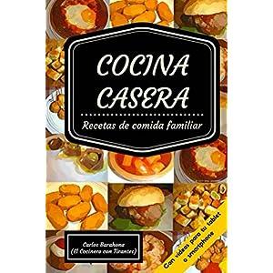 Cocina casera (con vídeos): Cocina casera española para el día a día