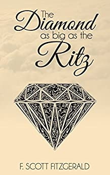 The Diamond as big as The Ritz (Illustrated) (English Edition) par [Fitzgerald, F. Scott]