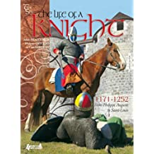 The Life of a Knight, 1171-1252: From Philip Augustus to Saint Louis: French Knight of the XIIIth Century (Time Spy)