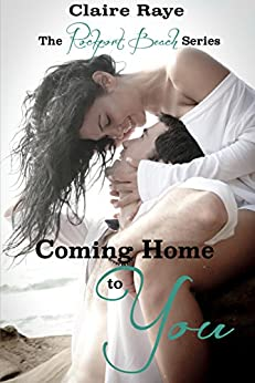 Coming Home to You (The Rockport Beach Series Book 1) by [Raye, Claire]