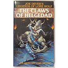 The Claws of Helgedad (Legends of Lone Wolf) by Joe Dever (1991-08-01)