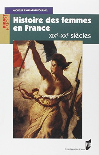 Histoire des femmes en France : XIXe-XXe siècle par Michelle Zancarini-Fournel