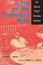Land of the Permanent Wave: An Edwin Bud Shrake Reader (Southwestern Writers Collection Series, Wittliff Collections at Texas State University) by Bud Shrake (2008-04-01)