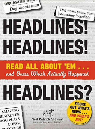 headlines-headlines-headlines-read-all-about-emand-guess-which-actually-happened-by-author-neil-patr