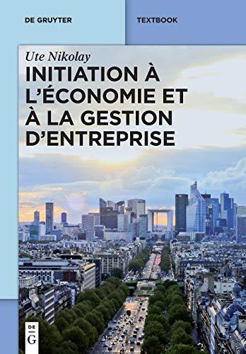 Initiation À L'économie Et À La Gestion D'entreprise par Ute Nikolay
