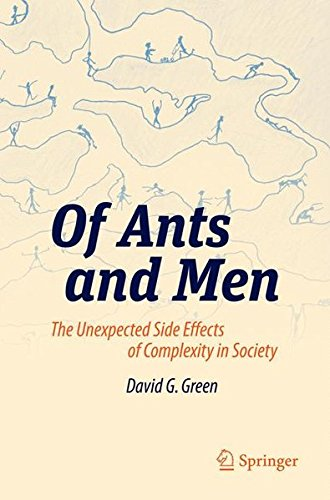 Of Ants and Men: The Unexpected Side Effects of Complexity in Society (Green Energy and Technology)