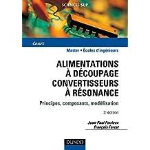 Alimentations à découpage - Convertisseurs a résonnance - 3ème édition: Principes, Composants, Modélisation.