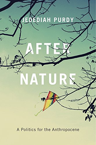After Nature: A Politics for the Anthropocene por Jedediah Purdy