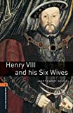 Oxford Bookworms Library 2. Henry Viii & His Six Wives (+ MP3)