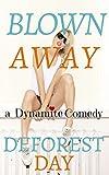 Blown Away: a Dynamite Comedy
