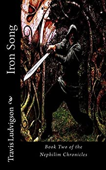 Iron Song (The Nephilim Chronicles Book 2) by [Ludvigson, Travis]
