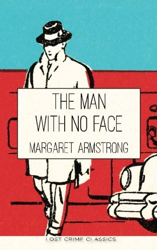 The Man with No Face (American Queens of Crime) (Volume 5) by Margaret Armstrong (2015-05-13)