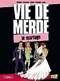 Vie de merde, Tome 11 : Le  mariage