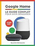 Google Home: Le Guide Complet Pour Bien ...