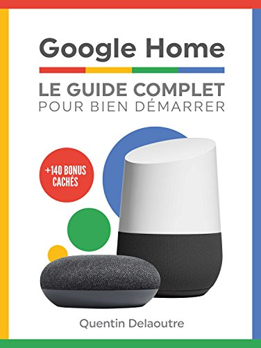 Google Home: Le Guide Complet Pour Bien Démarrer