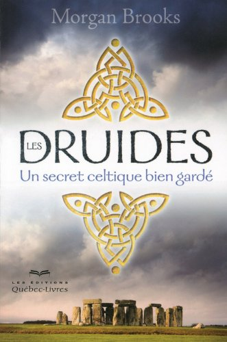 Les Druides - Un secret celtique bien gardé par Morgan Brooks