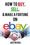 How to Buy, Sell and Make a Fortune on eBay - Make Money Online From Home on eBay