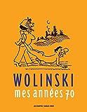 Wolinski, Mes années 70