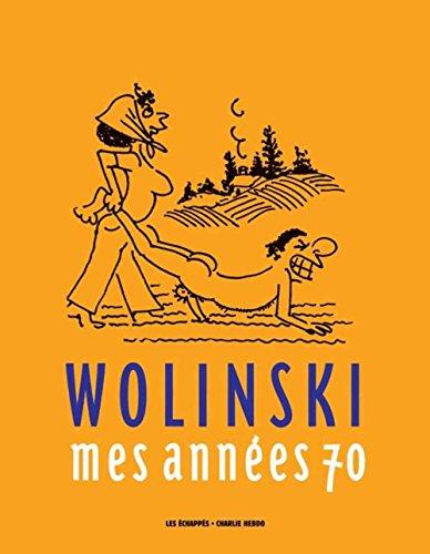 Wolinski, Mes annes 70