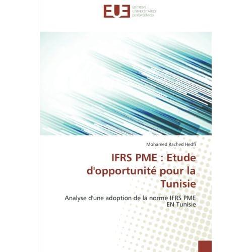 IFRS PME : etude d'opportunite pour la Tunisie: Analyse d'une adoption de la norme IFRS PME eN Tunisie