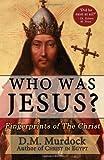 Who Was Jesus? Fingerprints of the Christ
