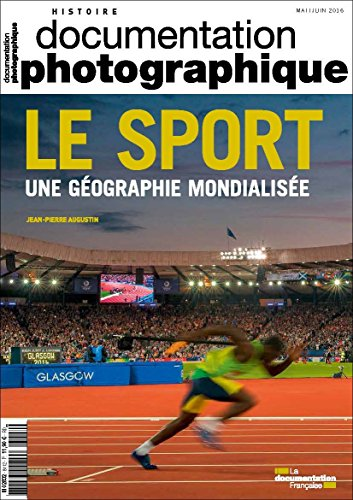Documentation photographique, n 8112 : Le sport, une gographie mondialise