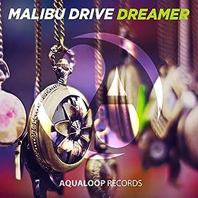 Malibu Drive-Dreamer