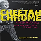Cheetah Chrome: A Dead Boy's Tale: From the Front Lines of Punk Rock by Cheetah Chrome (2010) Hardcover
