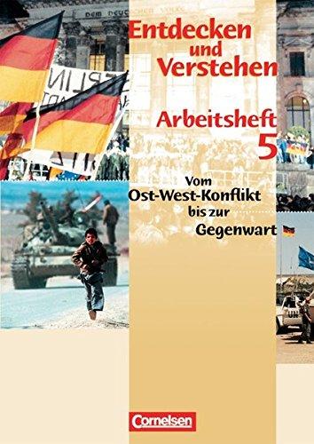 Entdecken und verstehen - Arbeitshefte - Allgemeine bisherige Ausgabe: Entdecken und Verstehen, Arbeitshefte, H.5, Vom Ost-West-Konflikt bis Gegenwart