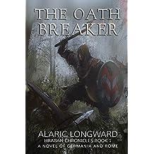 The Oath Breaker: A Novel of Germania and Rome: Volume 1 (Hraban Chronicles)