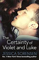 The Certainty of Violet and Luke (Callie and Kayden) by Jessica Sorensen (2015-06-04)