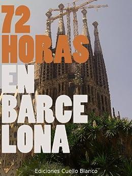 72 Horas en Barcelona (Spanish Edition)