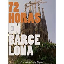 72 Horas en Barcelona (Spanish Edition)