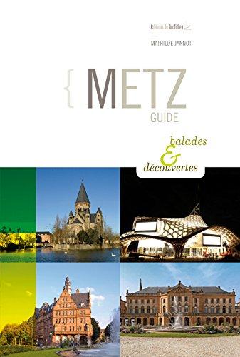 Metz : Guide balades & découvertes