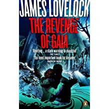 The Revenge of Gaia: Why the Earth is Fighting Back and How We Can Still Save Humanity