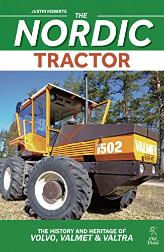 The Nordic Tractor: The History and Heritage of Volvo, Valmet and Valtra