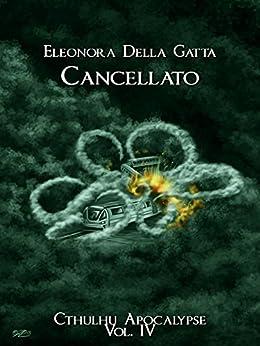 Cancellato (Cthulhu Apocalypse Vol. 4) di [Gatta, Eleonora Della]
