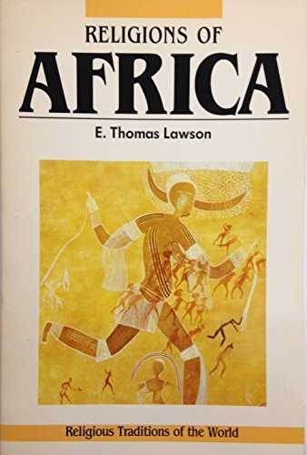 Religions of Africa: Traditions in Transformation (Religious Traditions of the World) by E. Thomas Lawson (1984-10-01)