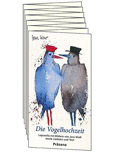 Die Vogelhochzeit: Leporello mit Bildern von Jens Wolf sowie Liedsatz und Text