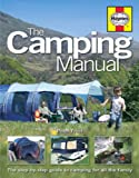 The Camping Manual: The Step-by-step Guide to Camping for All the Family