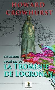 Les origines secrètes de la Troménie de Locronan par Howard Crowhurst