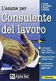 eBook Gratis da Scaricare L esame per consulente del lavoro (PDF,EPUB,MOBI) Online Italiano