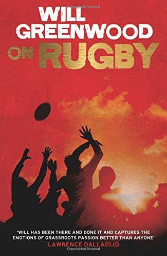 Will Greenwood on Rugby by Will Greenwood (2012-05-10) par Will Greenwood
