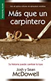 MS Que Un Carpintero Nueva Edicin: More Than a Carpenter New Edition