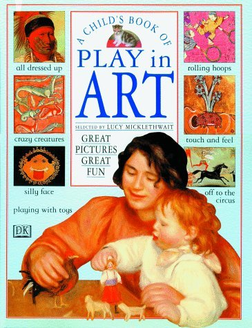 A Child's Book of Play in Art by Lucy Micklethwait (1996-09-01)